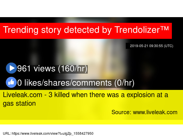 Liveleak com - 3 killed when there was a explosion at a gas station